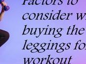 Factors Consider While Buying Best Leggings Workout