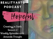 Weekly Podcast Creating Faith Episode Hopeful