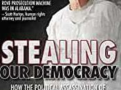 Stealing Democracy: With Keen Detail Gift with Words, Siegelman Brings Humanity Ugliest Stories American Politics