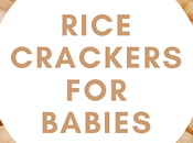 Make Rice Crackers Babies