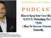 Keep Your Liver Healthy, NAFLD, Debunking Myths Increase Testosterone Naturally