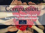 Compassion: Meaning, Benefits Compassionate