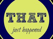 THAT Just Happened Thursdays {Link