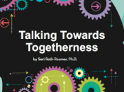 Talking Towards Togetherness