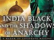 Review: India Black Shadows Anarchy Carol Carr
