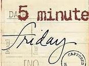 Five Minute Friday: After