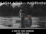 Joss Whedon's Much About Nothing (Trailers Release Date)