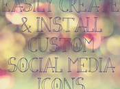 Easily Create Install Custom Social Media Icons