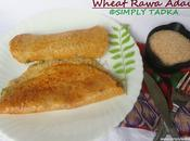 Wheat Rava Adai/ Broken Adai