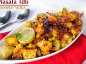 Fried Masala Idli