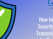 Ensure Data Security While Using Transcription Services Your Business?