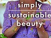 Book Reviews: Simply Sustainable Beauty Emilie Woodger-Smith Make Your Indoor Garden Sarah Durber