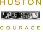 John Huston: Courage