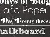 Days Blogging (D.I.Y. Paper Tips) Twenty-three: Chalkboard