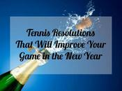 Tennis Resolutions That Will Improve Your Game Year
