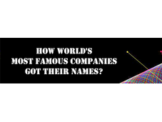 Articles Business From The Month Of March - How worlds most famous companies got their names