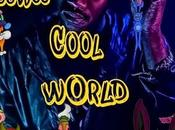 """Cool World"" Chuuwee"