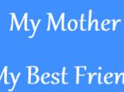 Mother, Best Friend