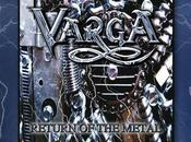 Varga Return Metal