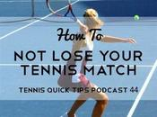 Lose Your Tennis Match Quick Tips Podcast