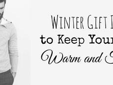 Winter Gift Ideas Keep Your Warm Toasty