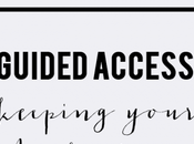 Guided Access: Keeping Your Apple Device Kid-Friendly