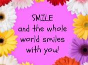 Smile Whole World Smiles with You!