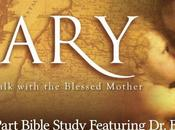 Mary: Biblical Walk with Blessed Mother